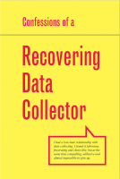 Confessions of a Recovering Data Collector Book